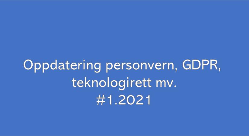 Oppdatering personvern og GDPR (#01.2021)