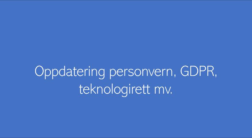 Oppdatering personvern, GDPR og teknologirett mv. (#02.2021)